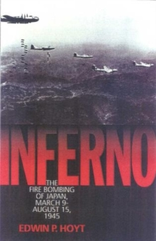 Image for Inferno : The Fire Bombing of Japan, March 9 - August 15, 1945