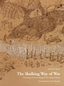 Image for The Skulking Way of War : Technology and Tactics Among the New England Indians