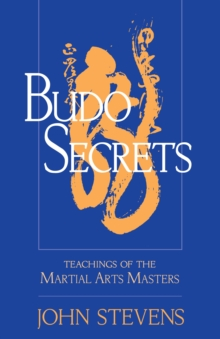 Image for Budo secrets  : teachings of the martial arts masters