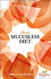 Image for Ehret's mucusless diet