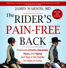 Image for The rider's pain-free back  : overcome chronic soreness, injury, and aging and stay in the saddle for years to come