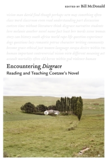 Image for Encountering Disgrace  : reading and teaching Coetzee's novel