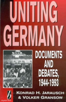 Image for Uniting Germany : Documents and Debates, 1944-93