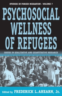 Image for The Psychosocial Wellness of Refugees : Issues in Qualitative and Quantitative Research
