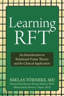 Image for Learning RFT : An Introduction to Relational Frame Theory and Its Clinical Applications