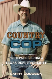 Image for Country Cop : True Tales from a Texas Deputy Sheriff