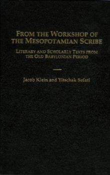 Image for From the Workshop of the Mesopotamian Scribe : Literary and Scholarly Texts from the Old Babylonian Period