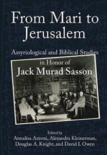 Image for From Mari to Jerusalem and Back : Assyriological and Biblical Studies in Honor of Jack Murad Sasson