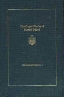 Image for The Organ Works of Marcel Dupre