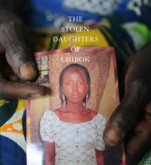 Image for The daughters of Chibok  : tragedy and resilience in Nigeria's Northwest