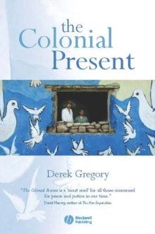 Image for The colonial present  : Afghanistan, Palestine, Iraq