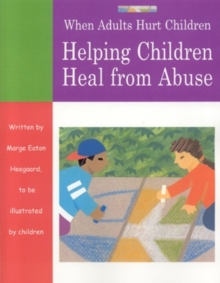 Image for When Adults Hurt Children : Helping Children Heal from Abuse