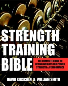 Image for Strength training bible  : comprehensive guide to weight lifting exercises