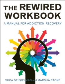Image for The Rewired Workbook : A Manual for Addiction Recovery