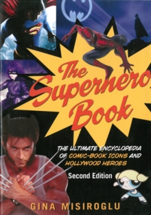 Image for The Superhero Book : The Ultimate Encyclopedia of Comic-Book Icons and Hollywood Heroes - Second Edition