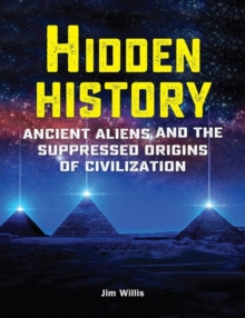 Image for Hidden History : Ancient Aliens and the Suppressed Origins of Civilization