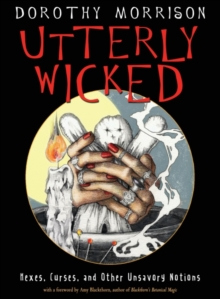 Image for Utterly Wicked : Hexes, Curses, and Other Unsavory Notions