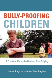 Image for Bully-proofing children  : a practical, hands-on guide to stop bullying
