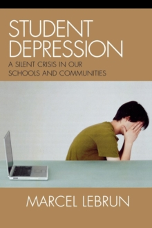 Image for Student Depression : A Silent Crisis in Our Schools and Communities