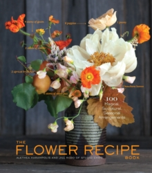 Image for The flower recipe book  : 125 magical, sculptural, seasonal arrangements