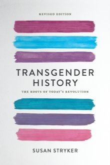 Image for Transgender history  : the roots of today's revolution