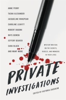 Image for Private investigations  : mystery writers on the secrets, riddles, and wonders in their lives