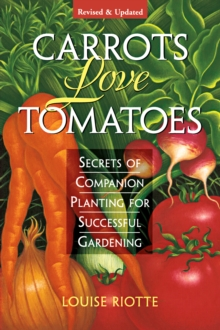 Image for Carrots love tomatoes  : secrets of companion planting for successful gardening