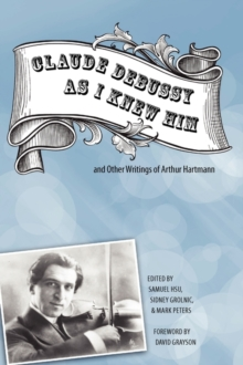 Image for 'Claude Debussy as I knew him' and other writings by Arthur Hartmann