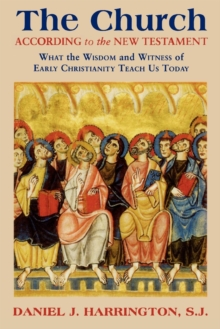 Image for The Church According to the New Testament : What the Wisdom and Witness of Early Christianity Teach Us Today