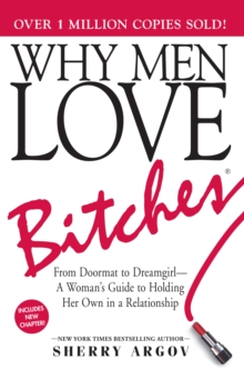 Image for Why men love bitches  : from doormat to dreamgirl