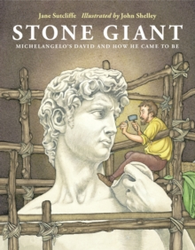 Image for Stone giant  : Michelangelo's David and how he came to be