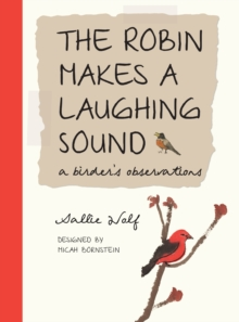 Image for The robin makes a laughing sound  : a birder's journal