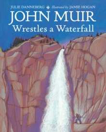 Image for John Muir wrestles a waterfall
