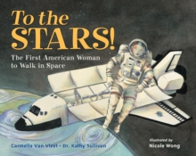 Image for To the stars!  : the first American woman to walk in space