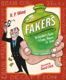 Image for Fakers : An Insider's Guide to Cons, Hoaxes, and Scams