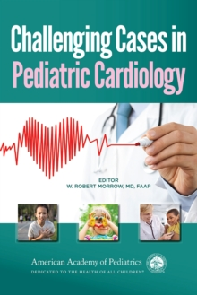 Image for Challenging Cases in Pediatric Cardiology