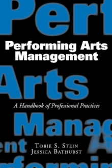 Image for Performing arts management  : a handbook of professional practices
