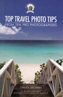 Image for Top tips from top travel photographers  : a quick-and-easy everyday photography guide