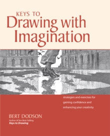 Image for Keys to drawing with imagination  : strategies and exercises for gaining confidence and enhancing your creativity