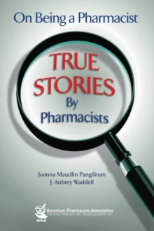 Image for On Being a Pharmacist : True Stories by Pharmacists