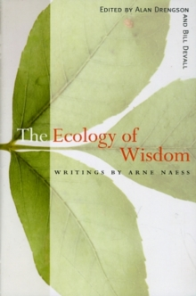 Image for The ecology of wisdom  : writings by Arne Nµss