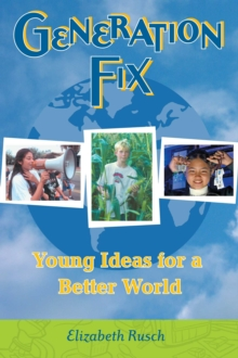 Image for Generation Fix : Young Ideas for a Better World