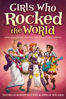 Image for Girls Who Rocked the World 2 : Heroines from Joan of ARC to Mother Teresa