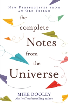 Image for The complete notes from the universe  : new perspectives from an old friend