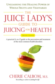 Image for Juice Lady's Guide to Juicing for Health : Unleashing the Healing Power of Whole Fruits and Vegetables