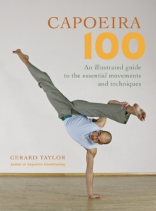 Image for Capoeira 100  : an illustrated guide to the essential movements and techniques