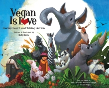 Image for Vegan is love  : having heart and taking action