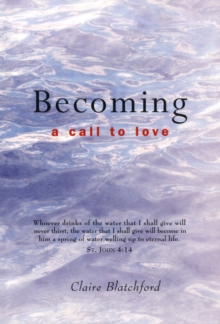 Image for Becoming  : a call to love