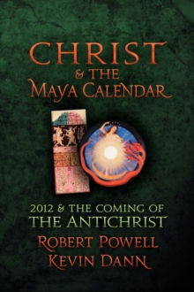 Image for Christ and the Maya calendar  : 2012 and the coming of the Antichrist