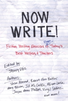 Image for Now Write! : Fiction Writing Exercises from Today's Best Writers and Teachers